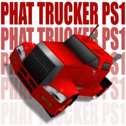 Phat Trucker PS1